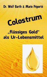 """Colostrum – """"flüssiges Gold"""" als Ur-Lebensmittel"""