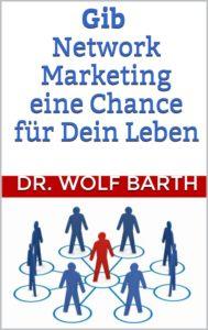 Gib Network Marketing eine Chance für Dein Leben